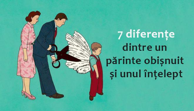 7 diferențe dintre un părinte obișnuit și unulînțelept